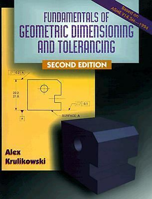 Fundamentals of Geometric Dimensioning and Tolerancing, Krulikowski, Alex, Good