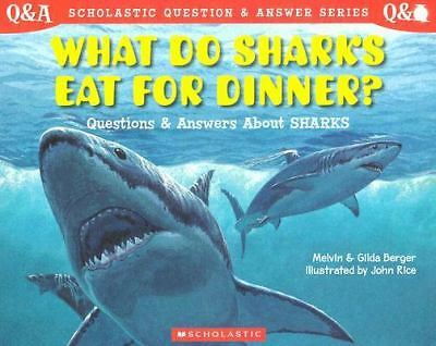 What Do Sharks Eat For Dinner?: Questions and Answers about Sharks, Berger, Gild