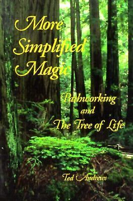 More Simplified Magic: Pathworking with the Tree of Life (Pathworking on the Tr