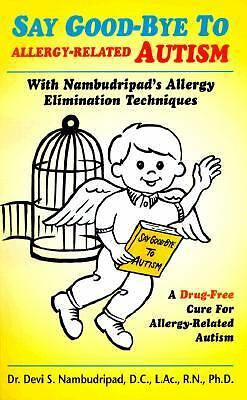 Say Good-Bye to Allergy Related Autism, Nambudripad, Devi S., Good Book