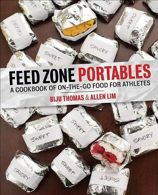 Feed Zone Portables: A Cookbook of On-the-Go Food for Athletes (The Feed Zone),
