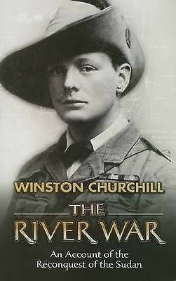 The River War: An Account of the Reconquest of the Sudan by Churchill, Winston