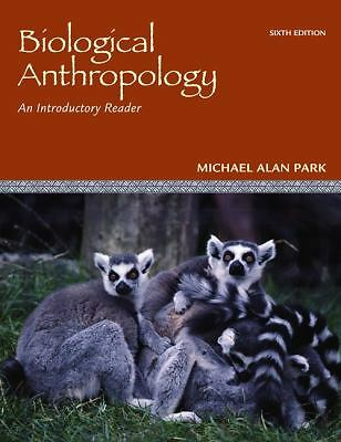 Biological Anthropology: An Introductory Reader, Michael Park, Good Book