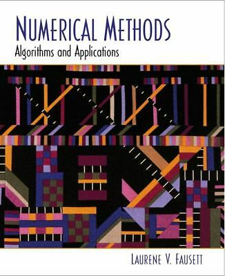 Numerical Methods: Algorithms and Applications, Fausett, Laurene V., Good Book