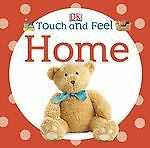 Touch and Feel: Home (Touch & Feel), DK Publishing, Good Condition, Book