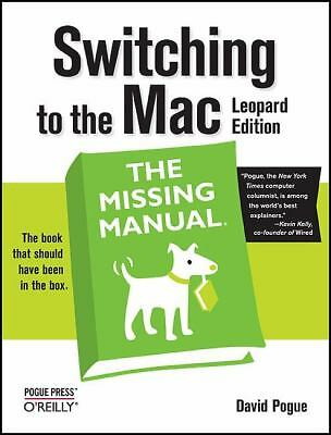 Switching to the Mac: The Missing Manual, Leopard Edition, Pogue, David, Good Co