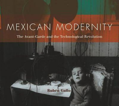 Mexican Modernity: The Avant-Garde and the Technological Revolution, Rubén Gall