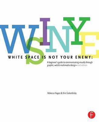 White Space is Not Your Enemy: A Beginner's Guide to Communicating Visually thro