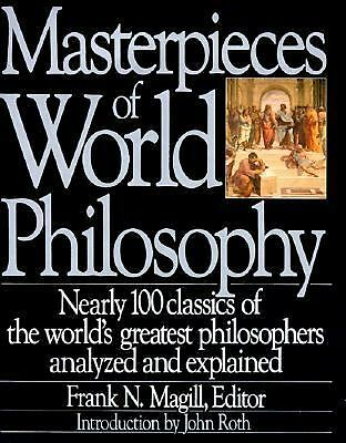 Masterpieces of World Philosophy by Magill, Frank N.