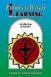 Problem Based Learning: A Collection of Articles, , Good Book