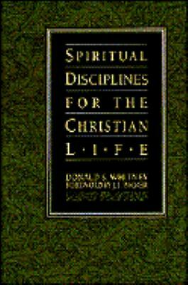 Spiritual Disciplines for the Christian Life by Whitney, Donald S., Don Whitney