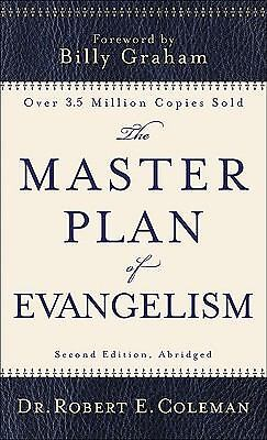 The Master Plan of Evangelism by Coleman, Robert E.