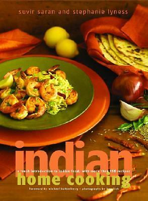 Indian Home Cooking: A Fresh Introduction to Indian Food, with More Than 150 Re