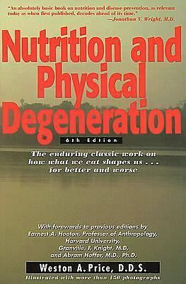 Nutrition and Physical Degeneration by Price, Weston Andrew