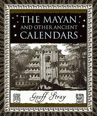 The Mayan and Other Ancient Calendars (Wooden Books), Stray, Geoff, Good Conditi