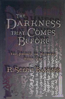 The Darkness That Comes Before (The Prince of Nothing, Book 1), R. Scott Bakker,