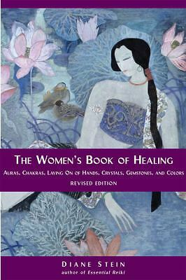 The Women's Book of Healing: Auras, Chakras, Laying on of Hands, Crystals, Gemst