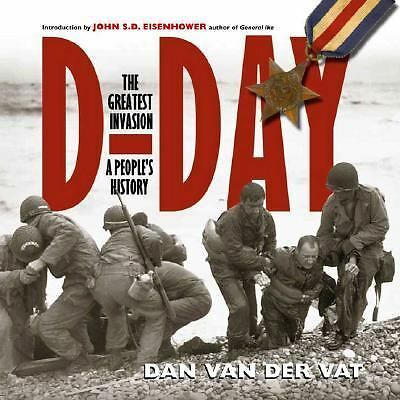 D-Day: The Greatest Invasion - A People's History, John S. D. Eisenhower, Dan va