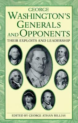 George Washington's Generals and Opponents: Their Exploits and Leadership, , Goo