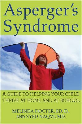 Asperger's Syndrome: A Guide to Helping Your Child Thrive at Home and at School,