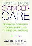 Comprehensive Cancer Care: Integrating Alternative, Complementary and Convention