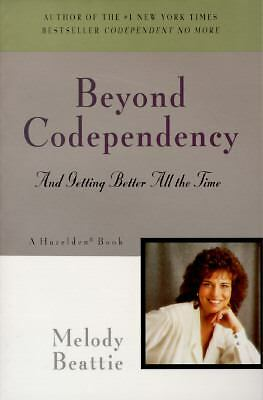 Beyond Codependency and Getting Better All the Time, Melody Beattie, Beatti, Goo