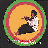 Speaking In Tongues by Free Joseph
