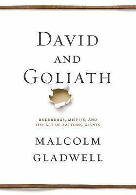 David and Goliath: Underdogs, Misfits, and the Art of Battling Giants, Gladwell,