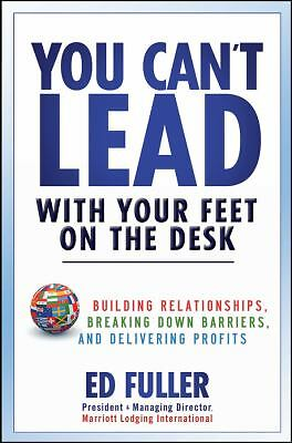 You Can't Lead With Your Feet On the Desk: Building Relationships, Breaking Down
