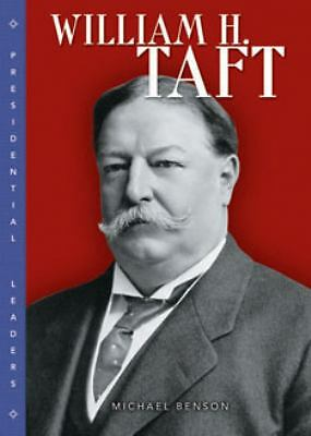 William H. Taft (Presidential Leaders), Benson, Michael, Good Book