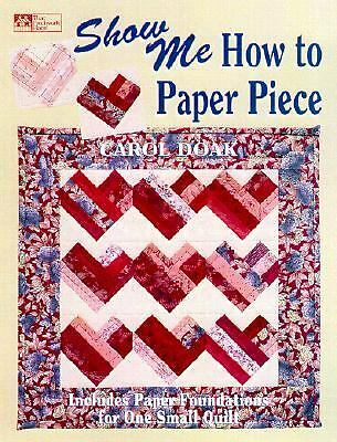 Show Me How to Paper Piece by Doak, Carol