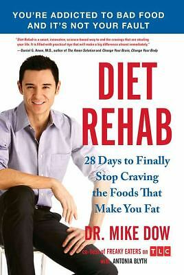 Diet Rehab: 28 Days to Finally Stop Craving the Foods That Make You  Fat, Mike D