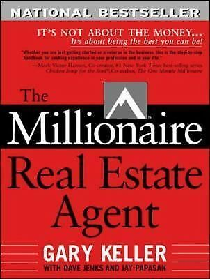The Millionaire Real Estate Agent: It's Not About the Money...It's About Being t