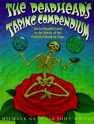 The Deadhead's Taping Compendium, Volume 1: An In-Depth Guide to the Music of th