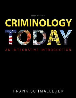 Criminology Today: An Integrative Introduction (6th Edition), Schmalleger, Frank