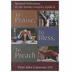 To Praise, to Bless, to Preach: Spiritual Reflections on the Sunday Gospels, Cyc