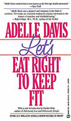Let's Eat Right to Keep Fit (Signet) by Davis, Adelle