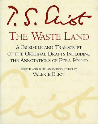 The Waste Land: A Facsimile and Transcript of the Original Drafts Including the