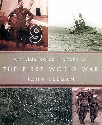 An Illustrated History of the First World War, John Keegan, Good Book