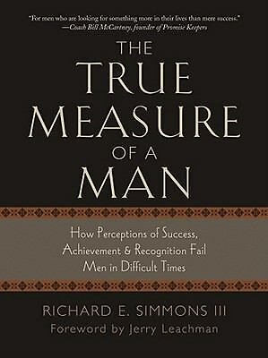 The True Measure of a Man: How Perceptions of Success, Achievement & Recognition
