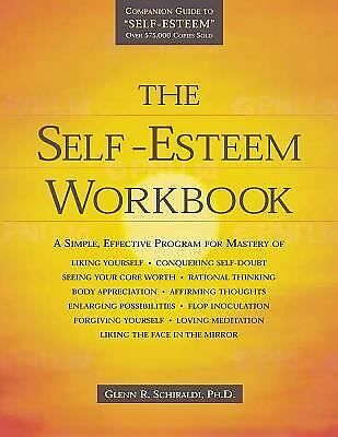 The Self-Esteem Workbook, Glenn R. Schiraldi, New Book