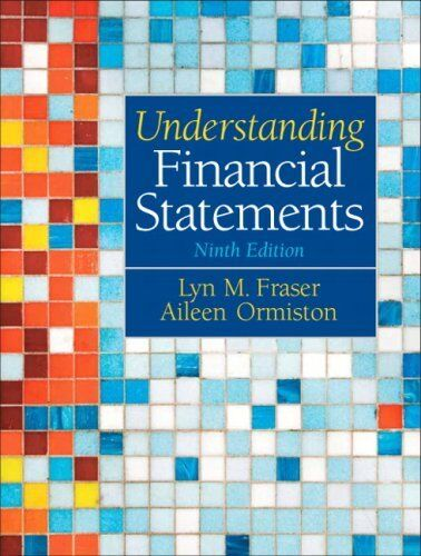 Understanding Financial Statements (10th Edition), Lyn M. Fraser, Aileen Ormisto