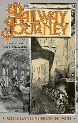 The Railway Journey: The Industrialization of Time and Space in the 19th Centur