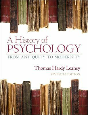 A History of Psychology: From Antiquity to Modernity (7th Edition), Leahey, Thom