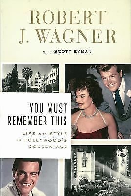 You Must Remember This: Life and Style in Hollywood's Golden Age, Eyman, Scott,