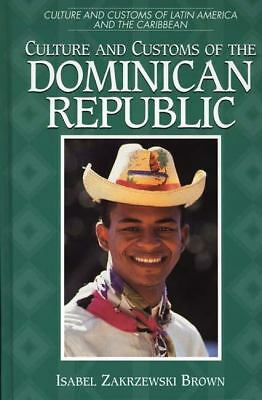 Culture and Customs of the Dominican Republic (Culture and Customs of Latin Amer