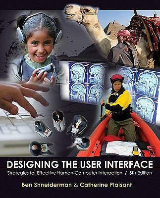 Designing the User Interface: Strategies for Effective Human-Computer Interactio