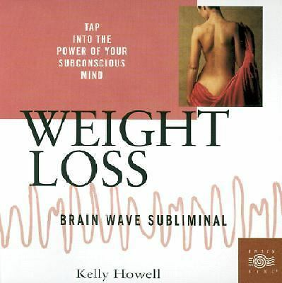 Weight Loss: Brain Wave Subliminal (Brain Sync Subliminal Series) by Kelly Howe