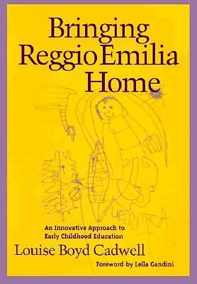 Bringing Reggio Emilia Home: An Innovative Approach to Early Childhood Educati..
