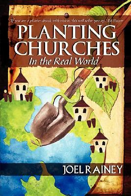 Planting Churches in the Real World, Rainey, Joel, Good Book
